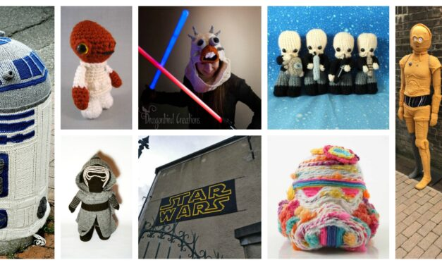 Happy #StarWars Day! May the Fourth Be With You When You Knit and Crochet … 50+ Projects To Draw Yarnspiration From!