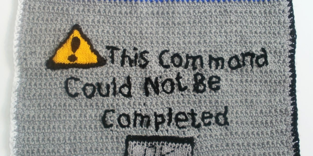 This Command Could Not Be Completed … Because Windows. But It Could Be Crocheted!