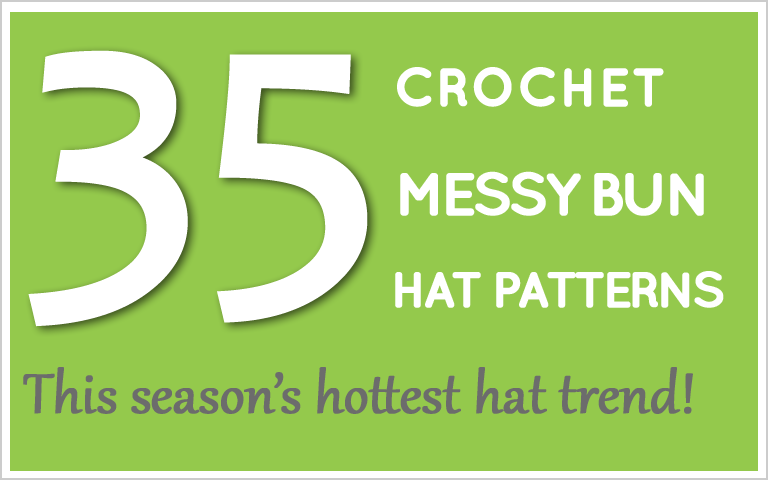 The Best Messy Bun Crochet Hat Patterns – The Definitive Ponytail Hat Collection!