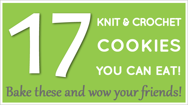 17 Real, Edible Cookies That Look Knit and Crochet – Sorry, Not Calorie-Free!