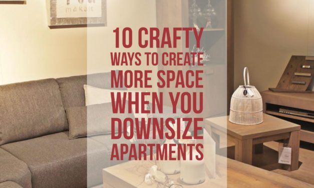 10 Crafty Ways To Create More Space When You Downsize Apartments