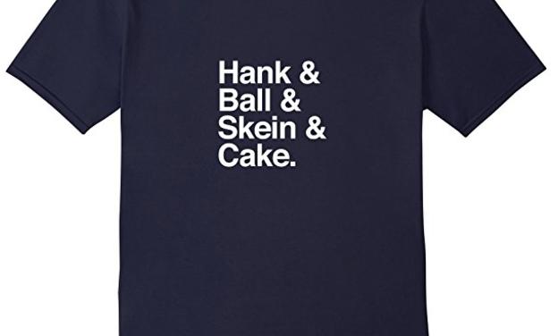 Hank & Ball & Skein & Cake T-Shirt For Knitters & Crocheters
