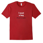 I Need a Hug(e) Amount of Yarn T-Shirt for Knitters and Crocheters