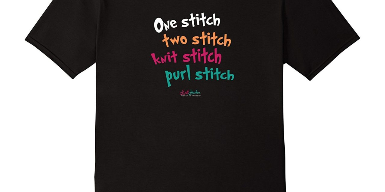 One Stitch Two Stitch Knit Stitch Purl Stitch T-Shirt for Knitters – So Fun!
