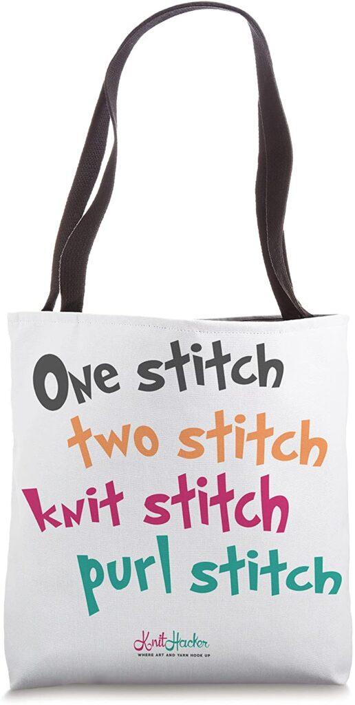 One Stitch, Two Stitch, Knit Stitch, Purl Stitch, Tote Bag and More!