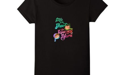 Life Is Too Short For Squeaky Yarn T-Shirt for Knitters and Crocheters