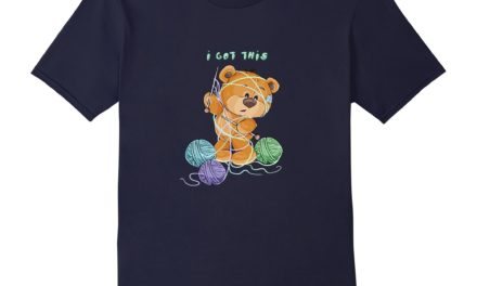 "You Need This Teddy Bear Knitting T-Shirt, ""I Got This"" – Makes a Great Gift"