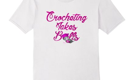 Crocheting Takes Balls T-Shirt For Crocheters