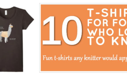 The Best T-Shirts For Knitters – Score Great Gifts For Crafty Folks Who Love To Knit!