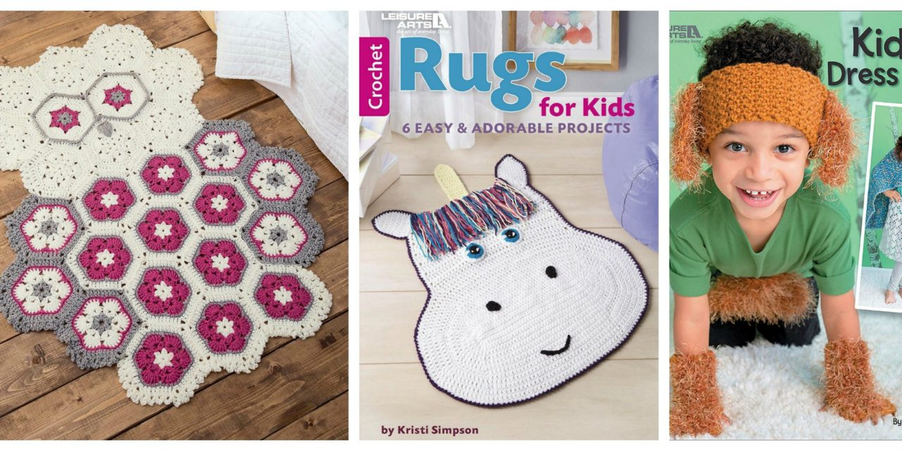 Two NEW Crochet Pattern Books From Leisure Arts: 'Rugs For Kids' and 'Kids Dress Up'