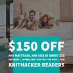For KnitHacker Readers: Save $150 Off Any Natures Novel Mattress, Any Size at Sweet Zzz Mattress … For a Limited Time Only