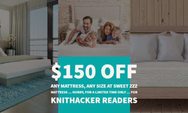 For KnitHacker Readers: Save $150 Off Any Mattress, Any Size at Sweet Zzz Mattress … For a Limited Time Only