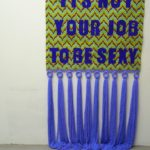 'It's Not Your Job To Be Sexy' Wall Hanging By Artist Laura Angell