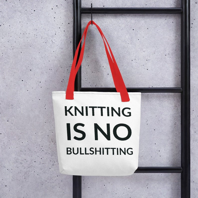 Knitting Is No Bullshitting Tote for Knitters ... Makes a Great Gift!
