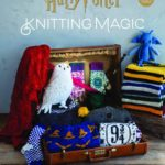 Pre-Order Your Copy Of 'The Official Harry Potter Knitting Pattern Book' With Patterns By Tanis Gray