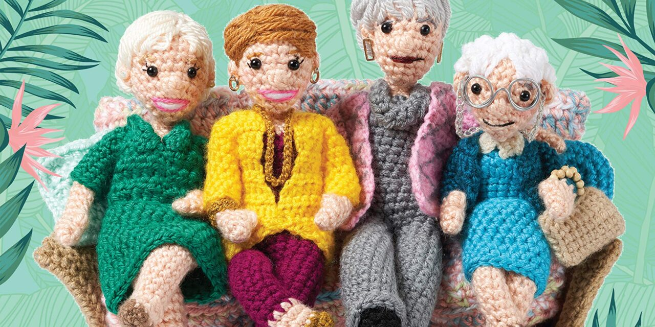 Pre-Order Your Copy of Crafty Is Cool's 'Golden Girls' Crochet Kit!
