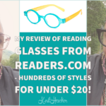 My Review of Reading Glasses From Readers.com – Hundreds of Styles for Under $20!