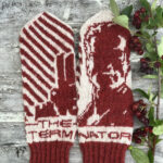 Knit a Pair of Terminator Mittens, Designed By Lotta Lundin, Features Arnold Schwarzenegger's T-800!