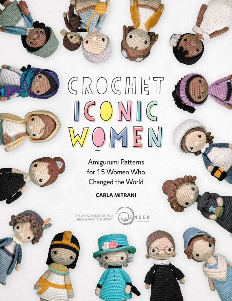 NEW BOOK: 'Crochet Iconic Women: Amigurumi Patterns For 15 Women Who Changed The World'